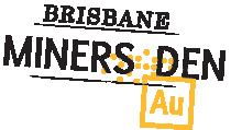 Miners Den Brisbane